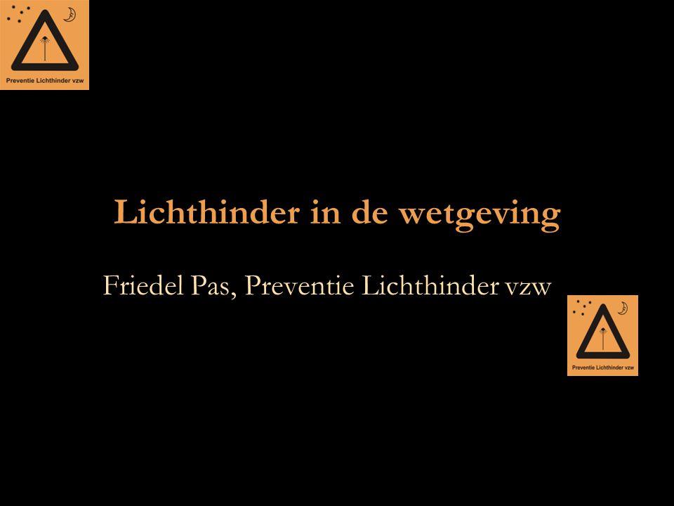 Lichthinder in de wetgeving Friedel Pas, Preventie Lichthinder vzw