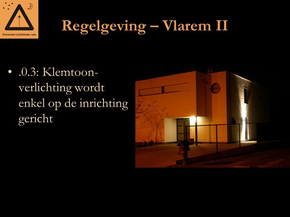 Regelgeving – Vlarem II.0.3: Klemtoon- verlichting wordt enkel op de inrichting gericht