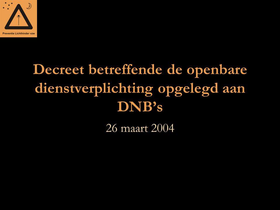 Decreet betreffende de openbare dienstverplichting opgelegd aan DNB's 26 maart 2004