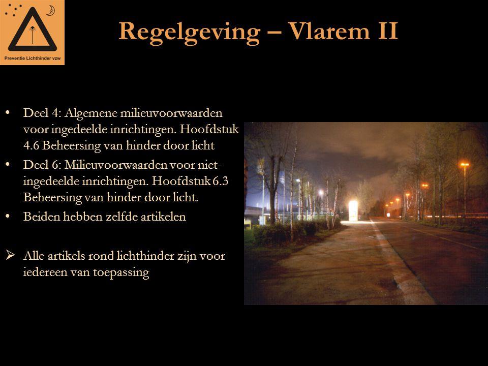 Regelgeving – Vlarem II Deel 4: Algemene milieuvoorwaarden voor ingedeelde inrichtingen. Hoofdstuk 4.6 Beheersing van hinder door licht Deel 6: Milieu