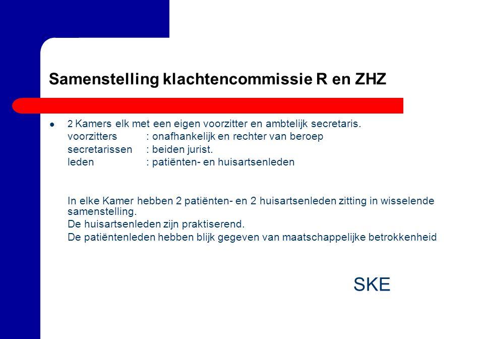 Samenstelling klachtencommissie R en ZHZ 2 Kamers elk met een eigen voorzitter en ambtelijk secretaris.