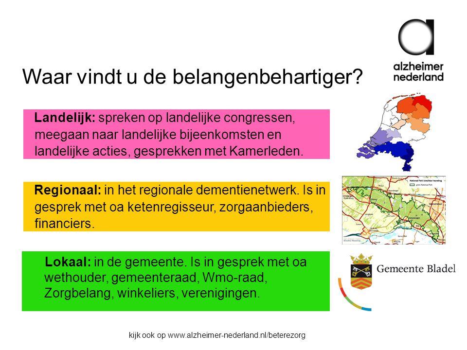 Waar vindt u de belangenbehartiger. Regionaal: in het regionale dementienetwerk.
