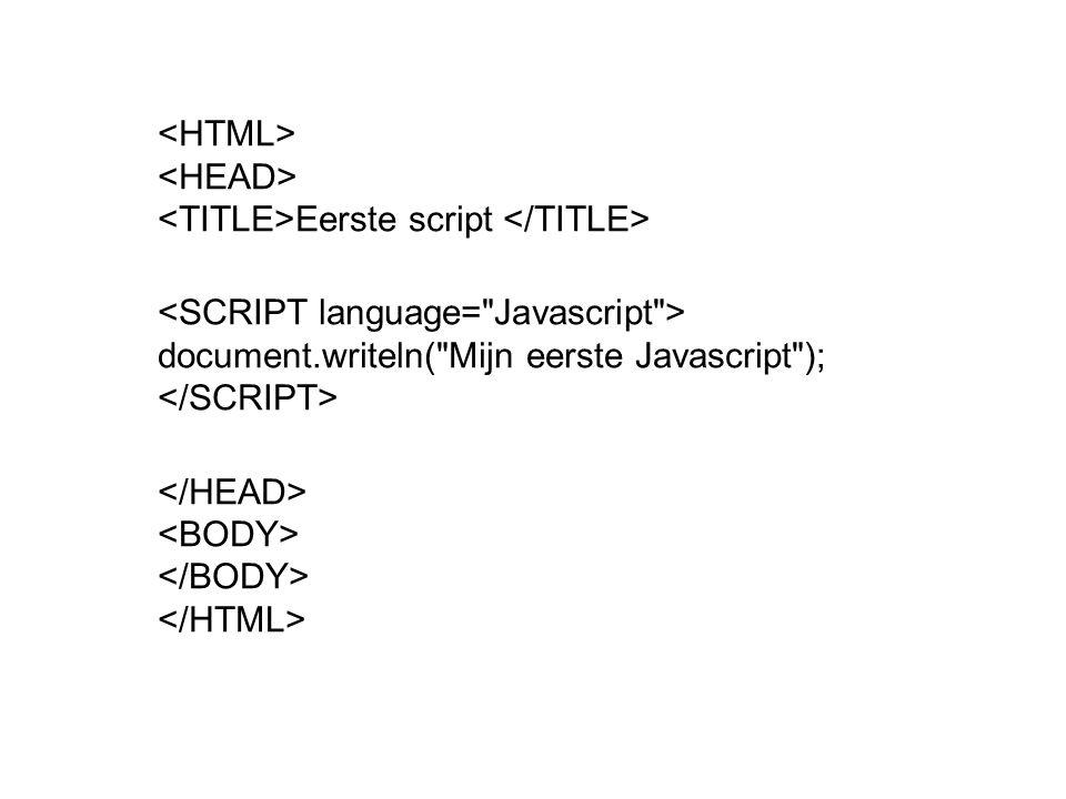 Eerste script document.writeln(