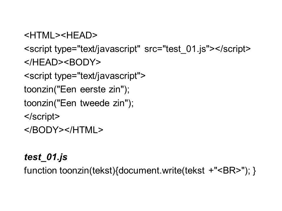 Javascript leren function aaa(){document.write( Dit is mijn eerste lijn ! , );} aaa()