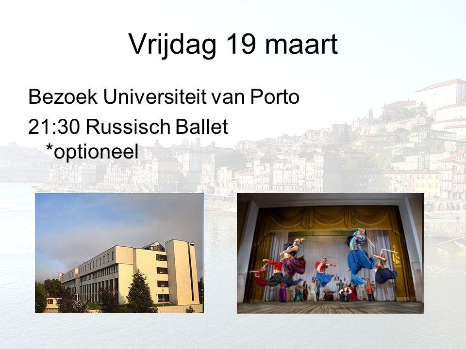 Vrijdag 19 maart Bezoek Universiteit van Porto 21:30 Russisch Ballet *optioneel