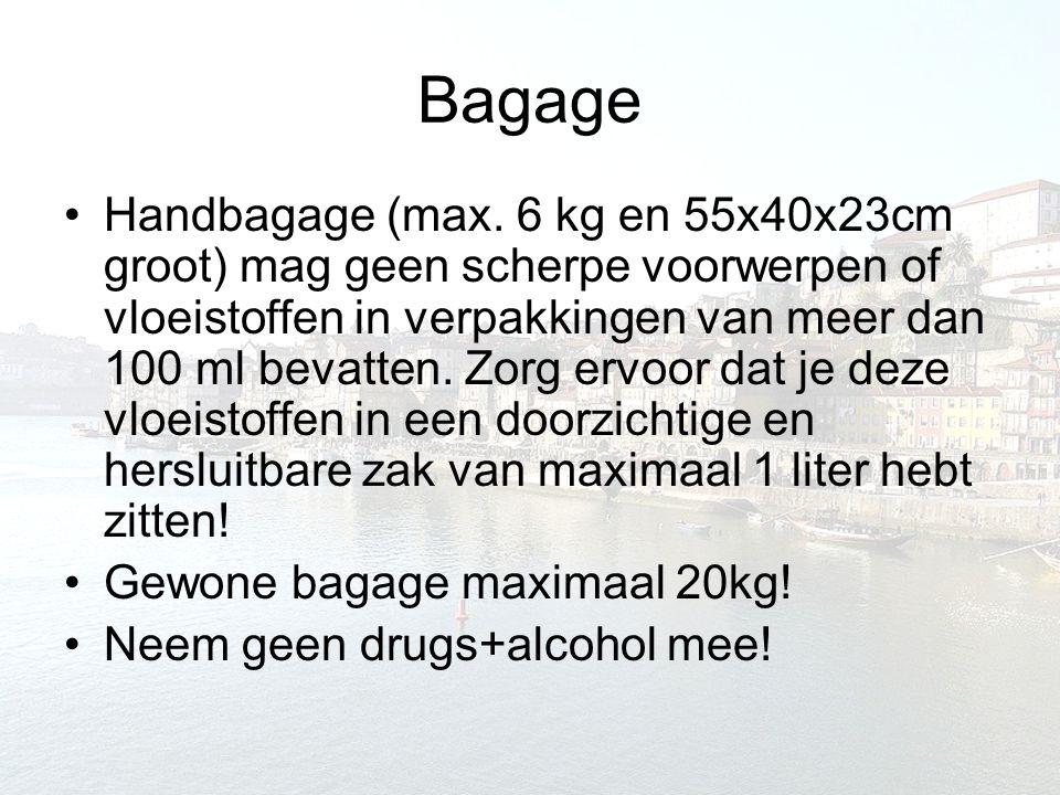 Bagage Handbagage (max. 6 kg en 55x40x23cm groot) mag geen scherpe voorwerpen of vloeistoffen in verpakkingen van meer dan 100 ml bevatten. Zorg ervoo