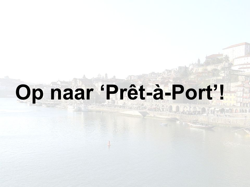 Op naar 'Prêt-à-Port'!