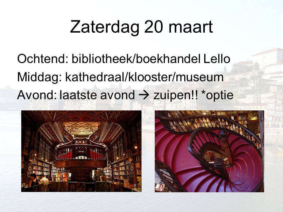 Zaterdag 20 maart Ochtend: bibliotheek/boekhandel Lello Middag: kathedraal/klooster/museum Avond: laatste avond  zuipen!.