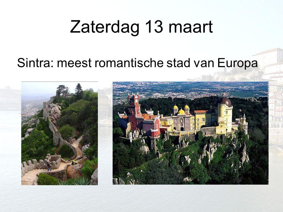 Zaterdag 13 maart Sintra: meest romantische stad van Europa