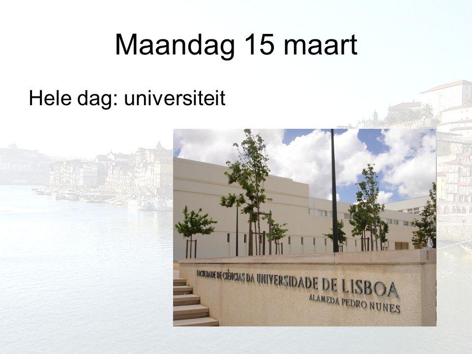 Maandag 15 maart Hele dag: universiteit