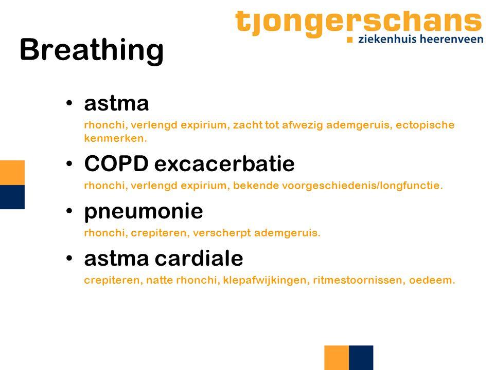Breathing astma rhonchi, verlengd expirium, zacht tot afwezig ademgeruis, ectopische kenmerken. COPD excacerbatie rhonchi, verlengd expirium, bekende