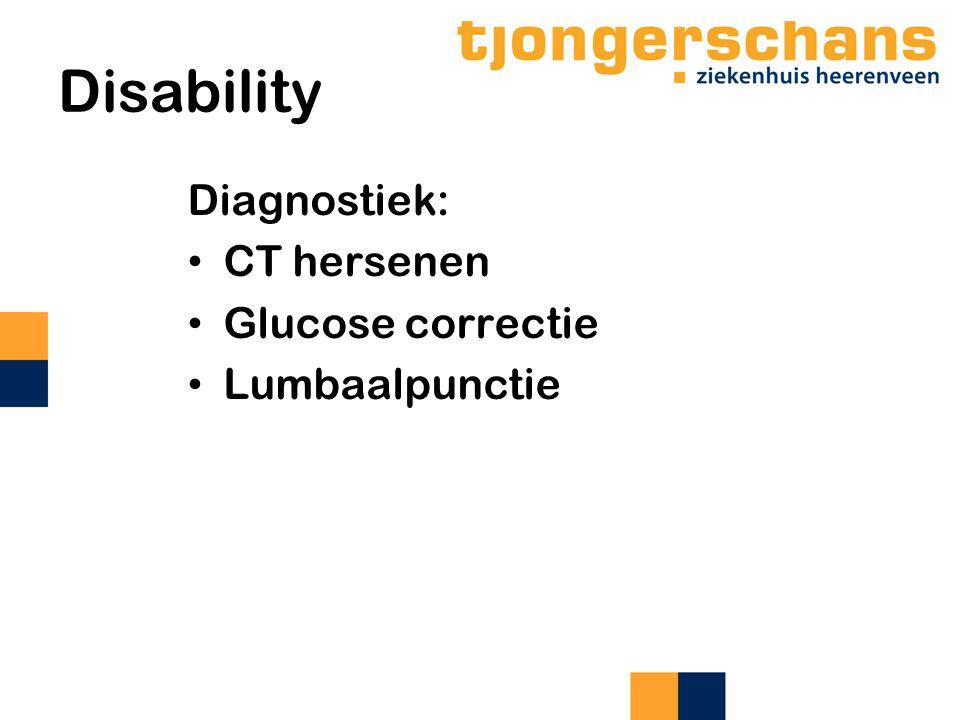 Disability Diagnostiek: CT hersenen Glucose correctie Lumbaalpunctie