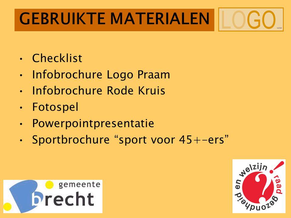 GEBRUIKTE MATERIALEN Checklist Infobrochure Logo Praam Infobrochure Rode Kruis Fotospel Powerpointpresentatie Sportbrochure sport voor 45+-ers