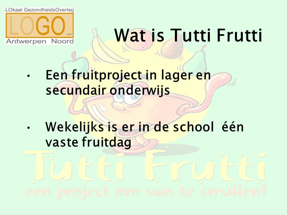 Wat is Tutti Frutti Een fruitproject in lager en secundair onderwijs Wekelijks is er in de school één vaste fruitdag