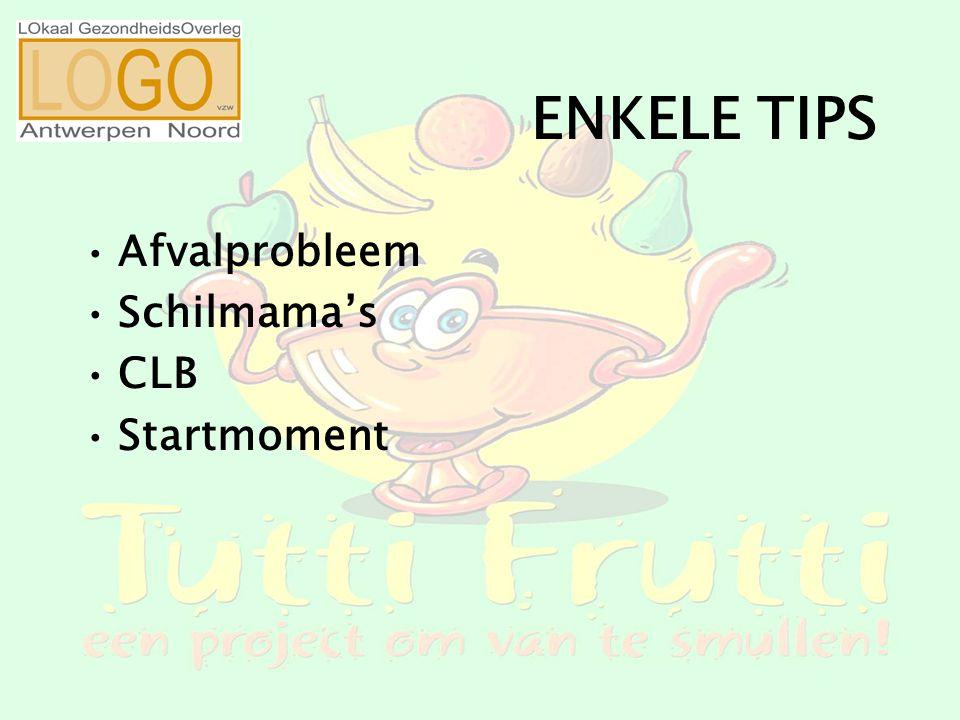 ENKELE TIPS Afvalprobleem Schilmama's CLB Startmoment