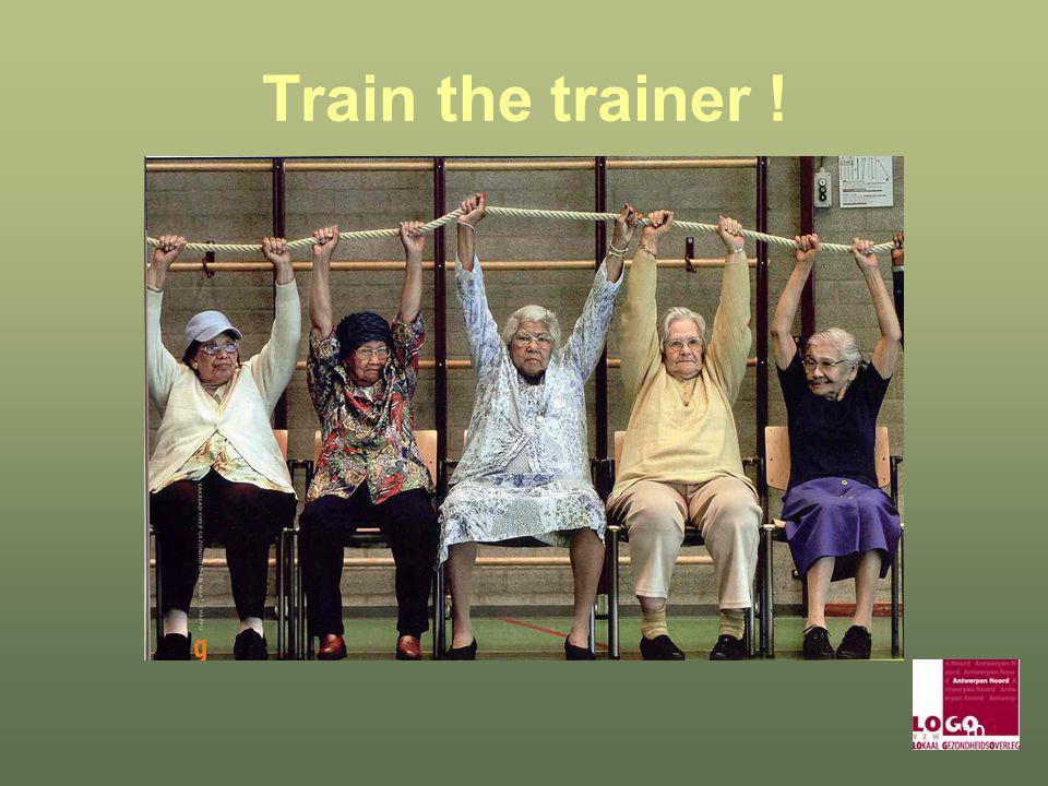 10 Train the trainer !