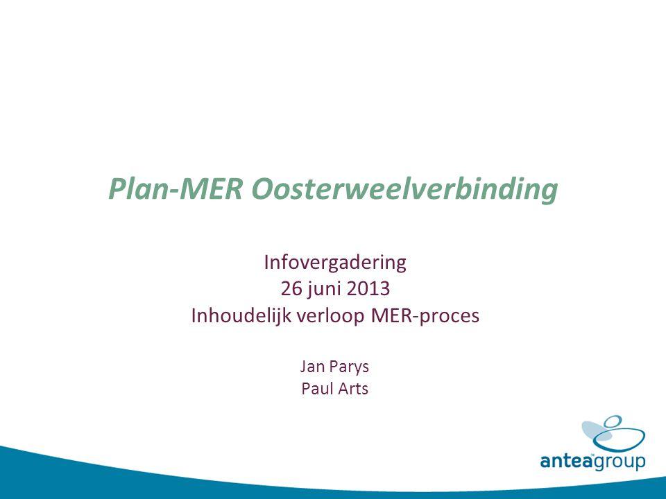 Plan-MER Oosterweelverbinding Infovergadering 26 juni 2013 Inhoudelijk verloop MER-proces Jan Parys Paul Arts