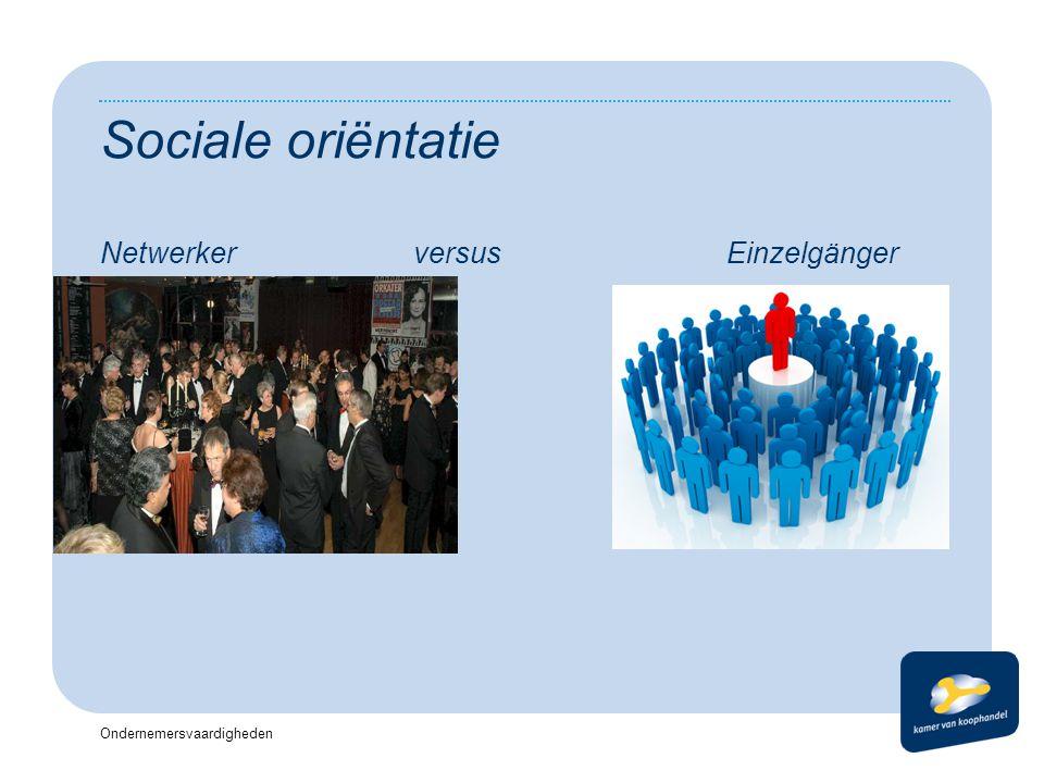 Ondernemersvaardigheden Sociale oriëntatie NetwerkerversusEinzelgänger