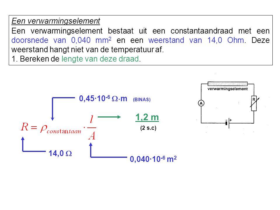 Een verwarmingselement Een verwarmingselement bestaat uit een constantaandraad met een doorsnede van 0,040 mm 2 en een weerstand van 14,0 Ohm. Deze we