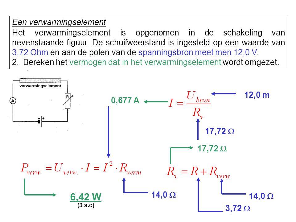 Een verwarmingselement Het verwarmingselement is opgenomen in de schakeling van nevenstaande figuur. De schuifweerstand is ingesteld op een waarde van