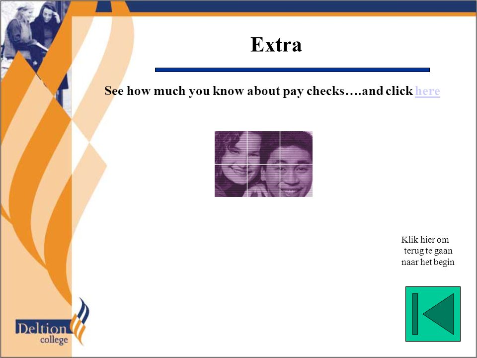 Extra See how much you know about pay checks….and click herehere Klik hier om terug te gaan naar het begin