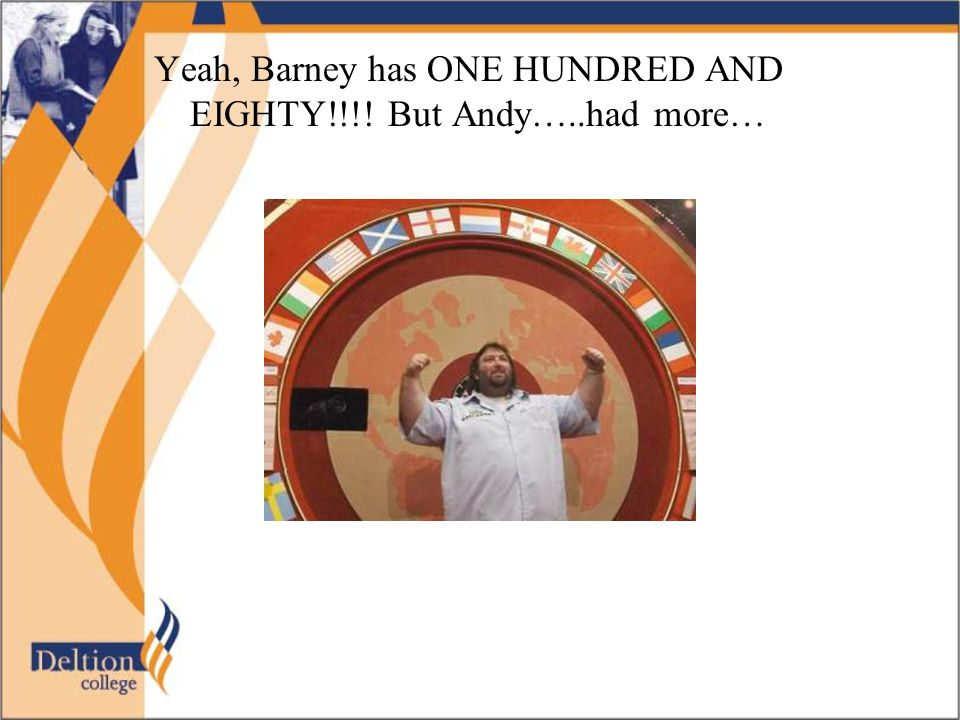 Yeah, Barney has ONE HUNDRED AND EIGHTY!!!! But Andy…..had more…