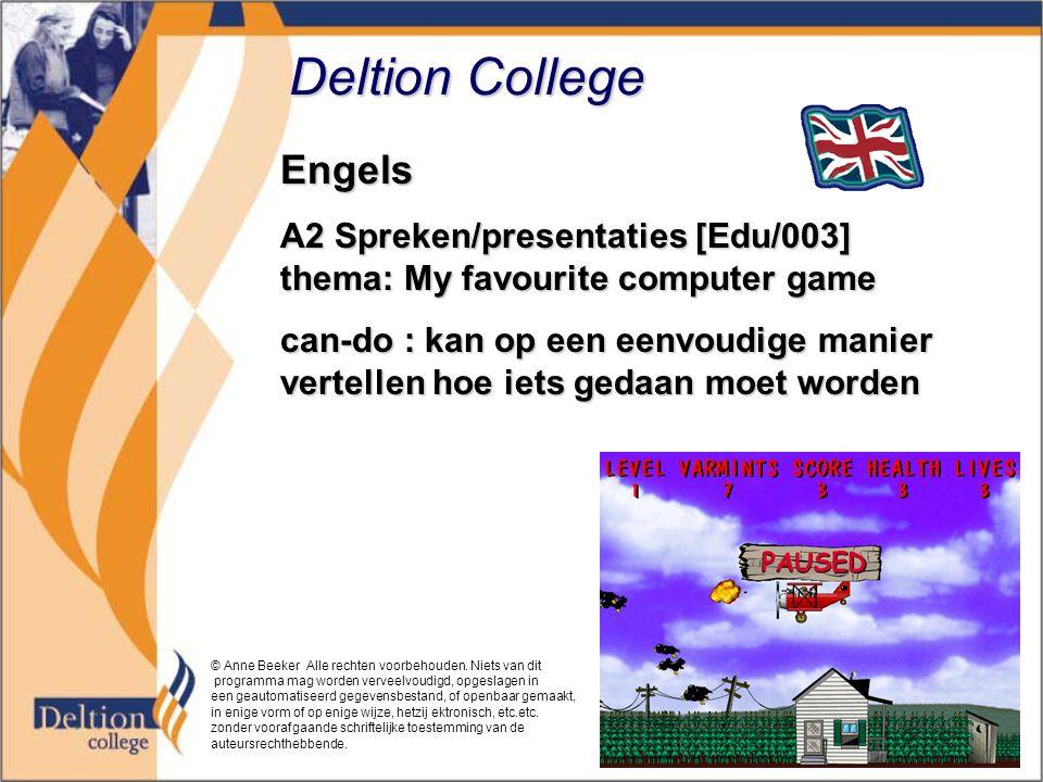 Deltion College Engels A2 Spreken/presentaties [Edu/003] thema: My favourite computer game can-do : kan op een eenvoudige manier vertellen hoe iets ge