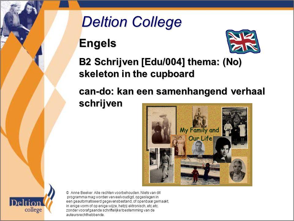 Deltion College Engels B2 Schrijven [Edu/004] thema: (No) skeleton in the cupboard can-do: kan een samenhangend verhaal schrijven © Anne Beeker Alle r