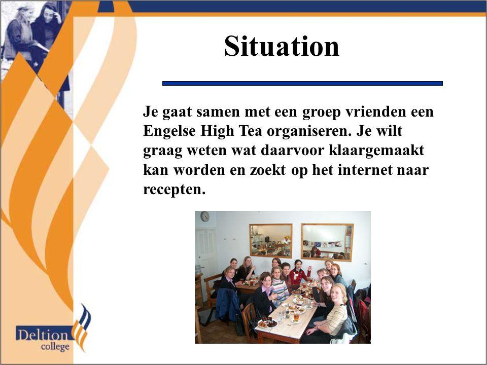 Situation Je gaat samen met een groep vrienden een Engelse High Tea organiseren. Je wilt graag weten wat daarvoor klaargemaakt kan worden en zoekt op
