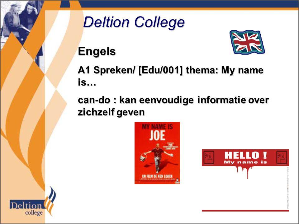 Deltion College Engels A1 Spreken/ [Edu/001] thema: My name is… can-do : kan eenvoudige informatie over zichzelf geven