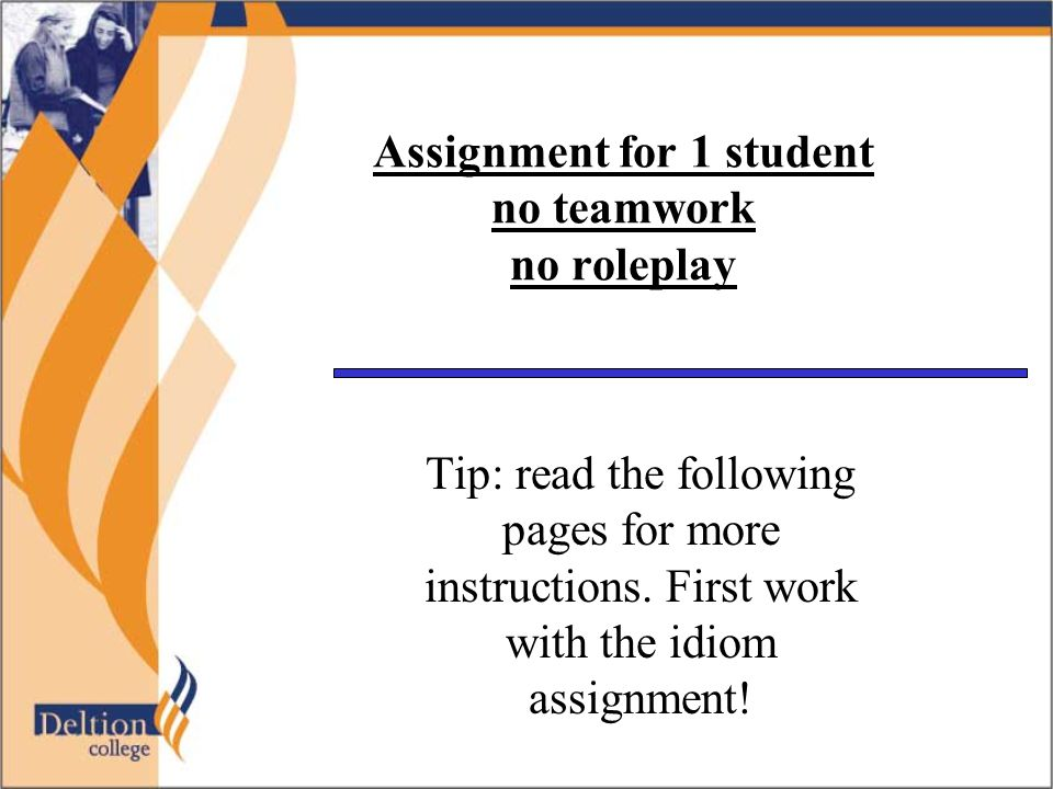 Assignment for 1 student no teamwork no roleplay Tip: read the following pages for more instructions.