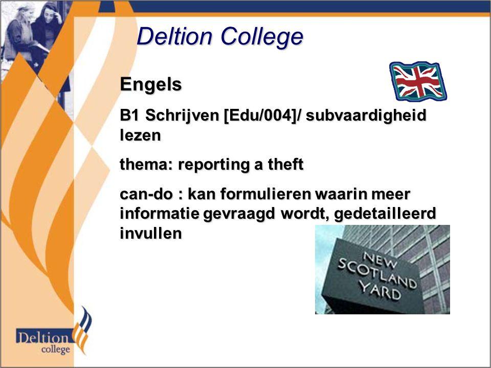 Deltion College Engels B1 Schrijven [Edu/004]/ subvaardigheid lezen thema: reporting a theft can-do : kan formulieren waarin meer informatie gevraagd wordt, gedetailleerd invullen