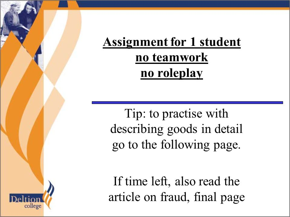 Assignment for 1 student no teamwork no roleplay Tip: to practise with describing goods in detail go to the following page. If time left, also read th