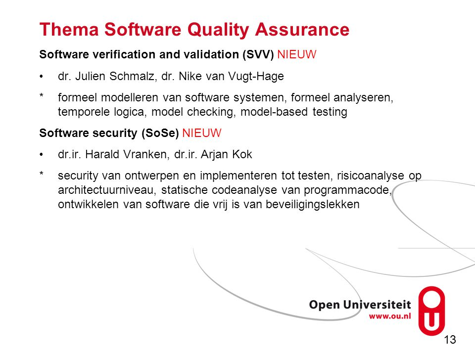 13 Thema Software Quality Assurance Software verification and validation (SVV) NIEUW dr.