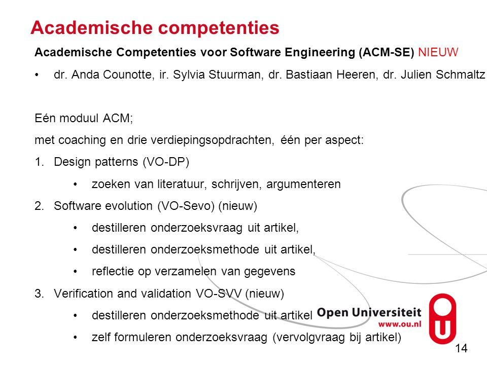 14 Academische competenties Academische Competenties voor Software Engineering (ACM-SE) NIEUW dr.