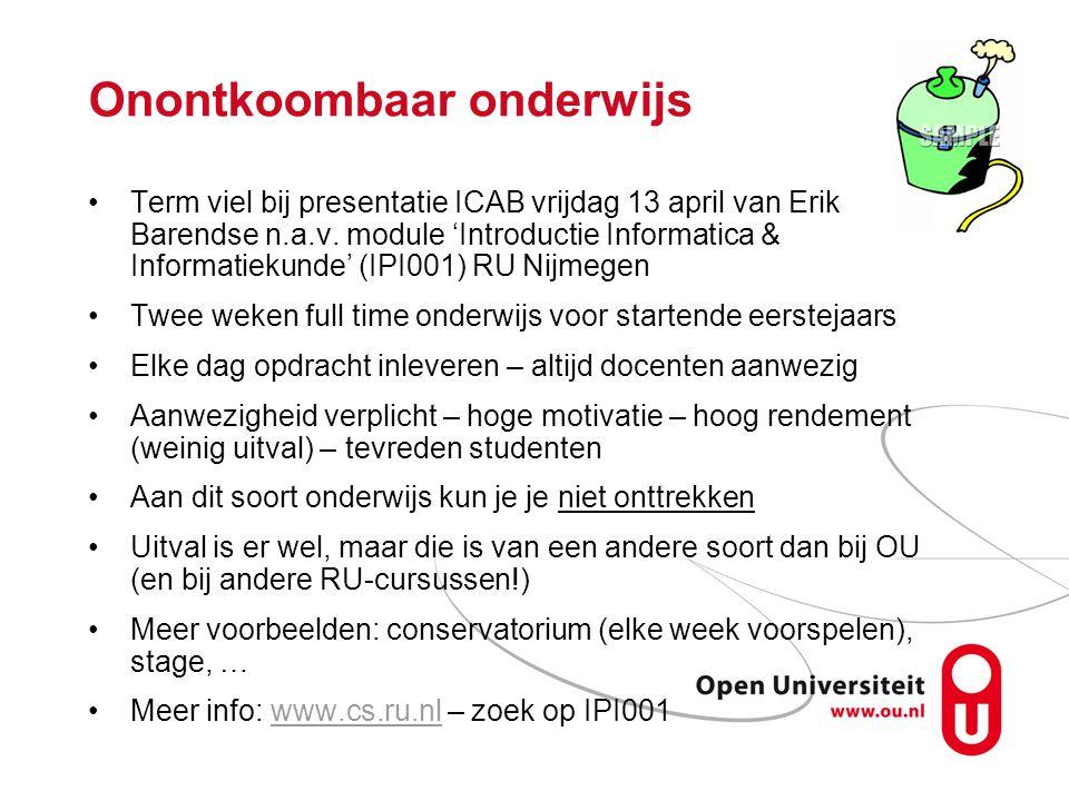 Onontkoombaar onderwijs Term viel bij presentatie ICAB vrijdag 13 april van Erik Barendse n.a.v. module 'Introductie Informatica & Informatiekunde' (I