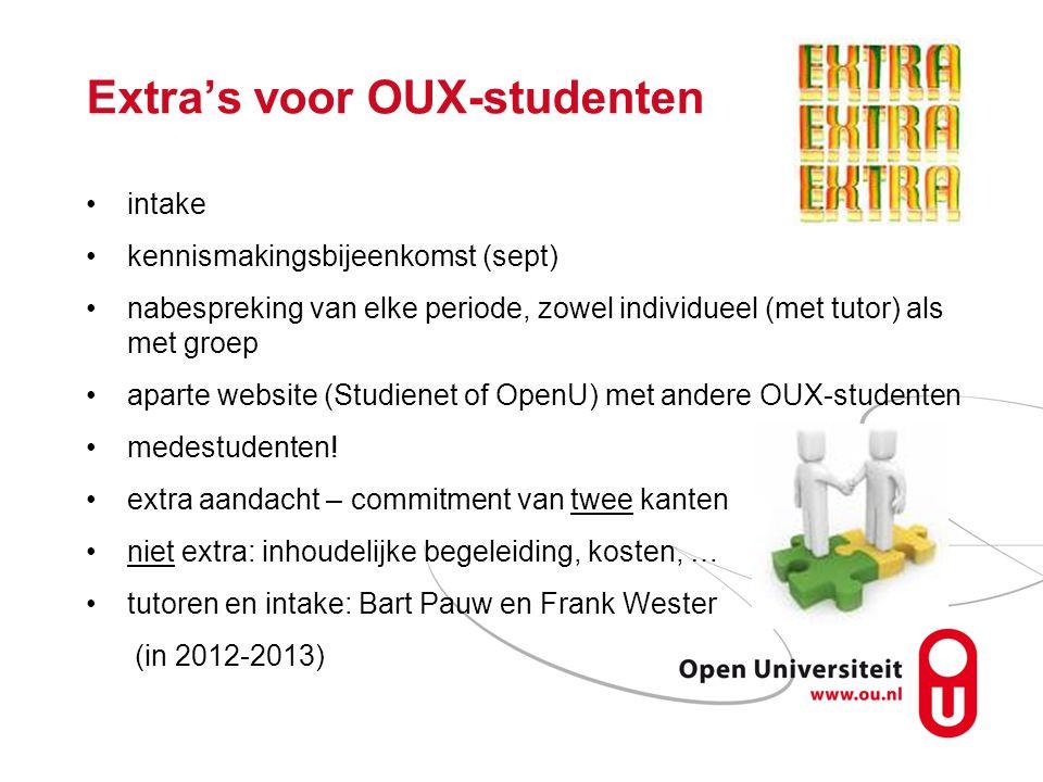 Extra's voor OUX-studenten intake kennismakingsbijeenkomst (sept) nabespreking van elke periode, zowel individueel (met tutor) als met groep aparte we