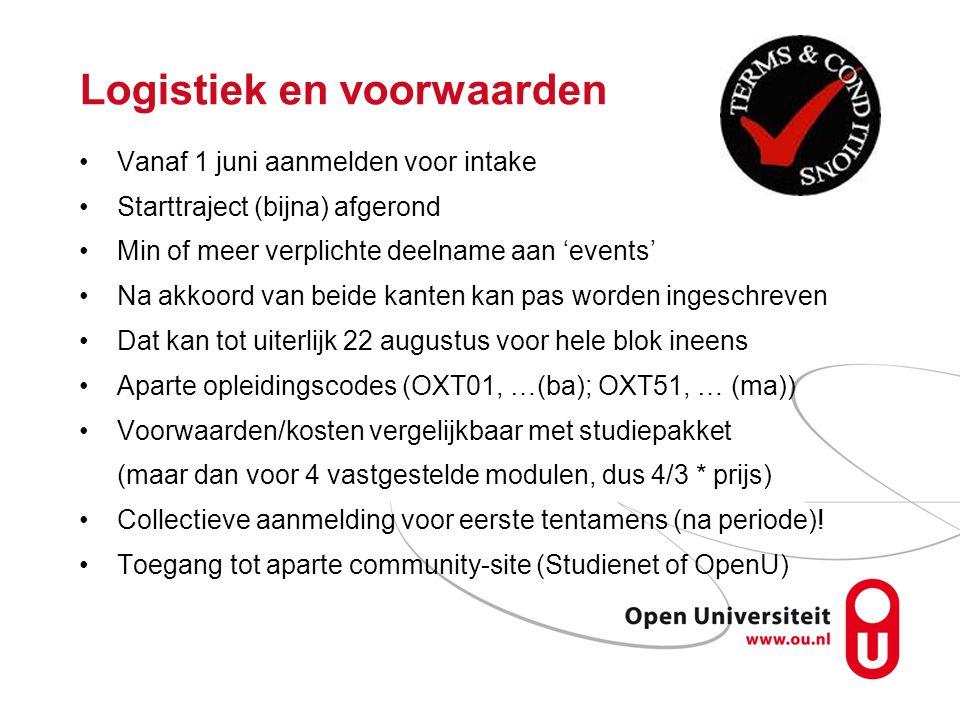 Logistiek en voorwaarden Vanaf 1 juni aanmelden voor intake Starttraject (bijna) afgerond Min of meer verplichte deelname aan 'events' Na akkoord van