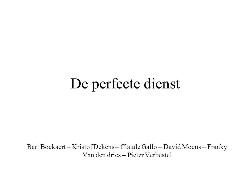 De perfecte dienst Bart Bockaert – Kristof Dekens – Claude Gallo – David Moens – Franky Van den dries – Pieter Verbestel