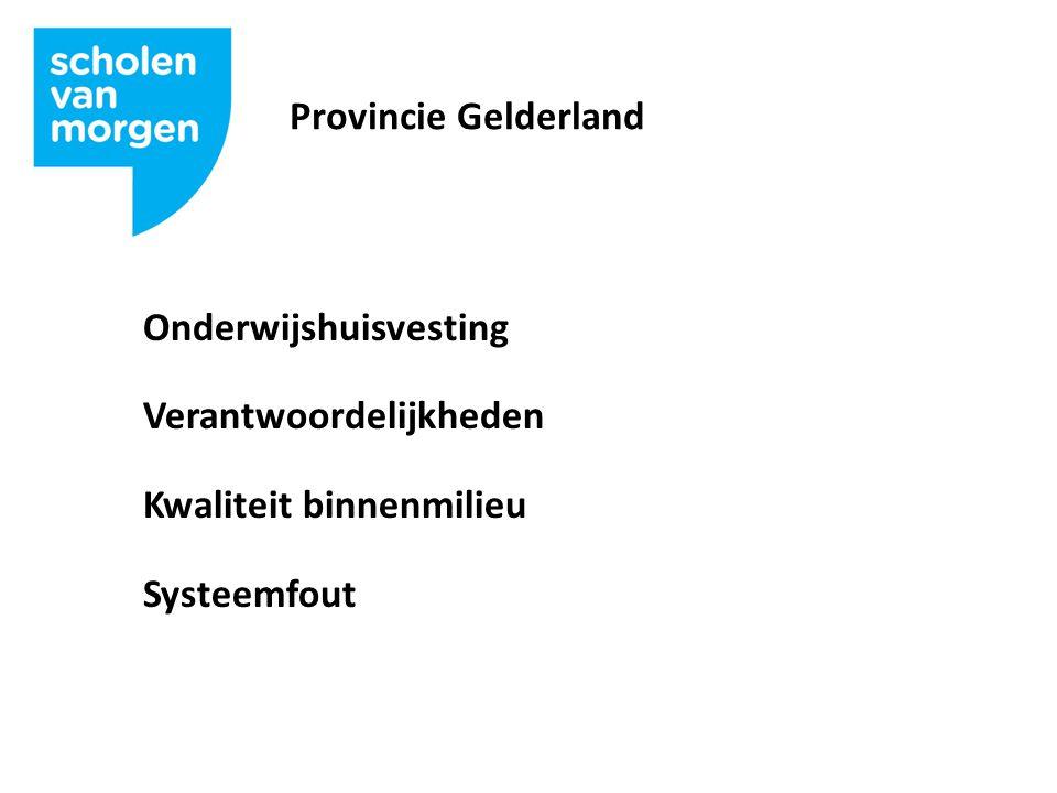 Provincie Gelderland Onderwijshuisvesting Verantwoordelijkheden Kwaliteit binnenmilieu Systeemfout