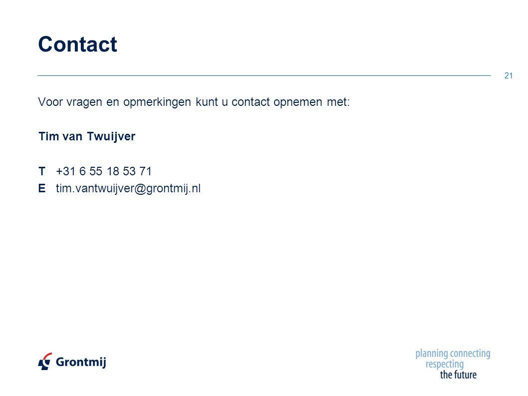 Voor vragen en opmerkingen kunt u contact opnemen met: Tim van Twuijver T+31 6 55 18 53 71 Etim.vantwuijver@grontmij.nl 21 Contact
