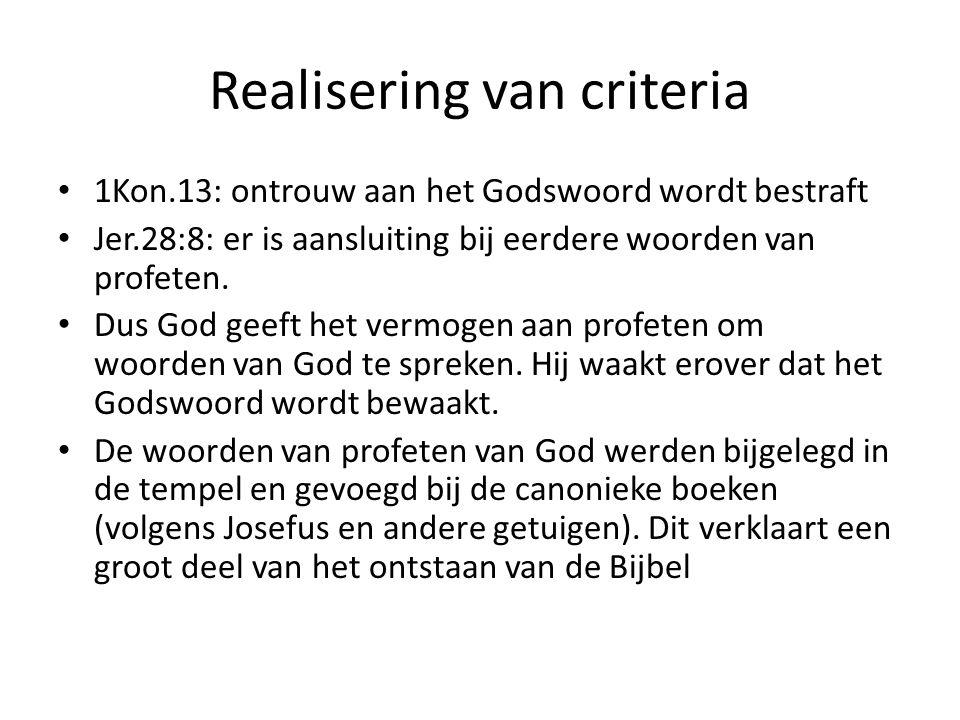 Realisering van criteria 1Kon.13: ontrouw aan het Godswoord wordt bestraft Jer.28:8: er is aansluiting bij eerdere woorden van profeten. Dus God geeft