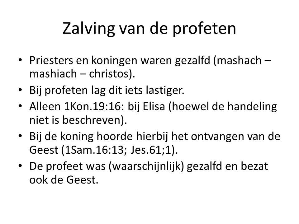 Zalving van de profeten Priesters en koningen waren gezalfd (mashach – mashiach – christos).