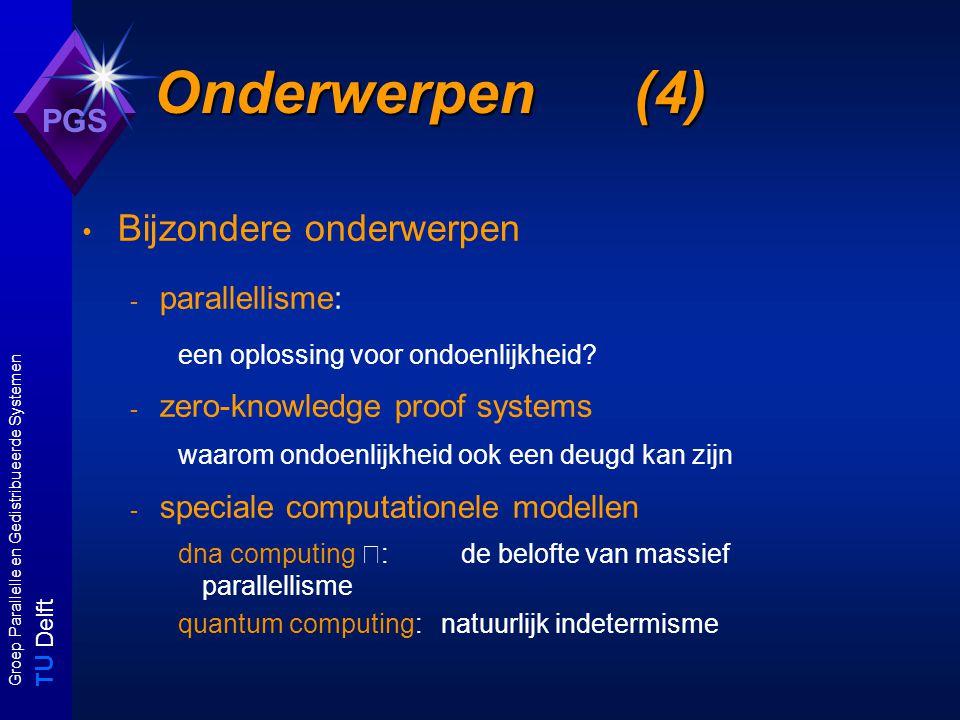 T U Delft Groep Parallelle en Gedistribueerde Systemen PGS Complexiteitstheorie (1) Alle problemen Berekenbare problemen Doenlijke problemen doenlijk in tijd doenlijk in ruimte