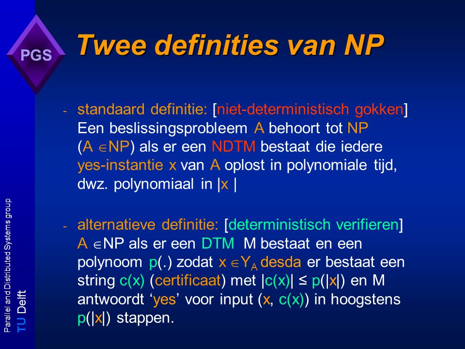 T U Delft Parallel and Distributed Systems group PGS Hoe A  NPC te bewijzen.