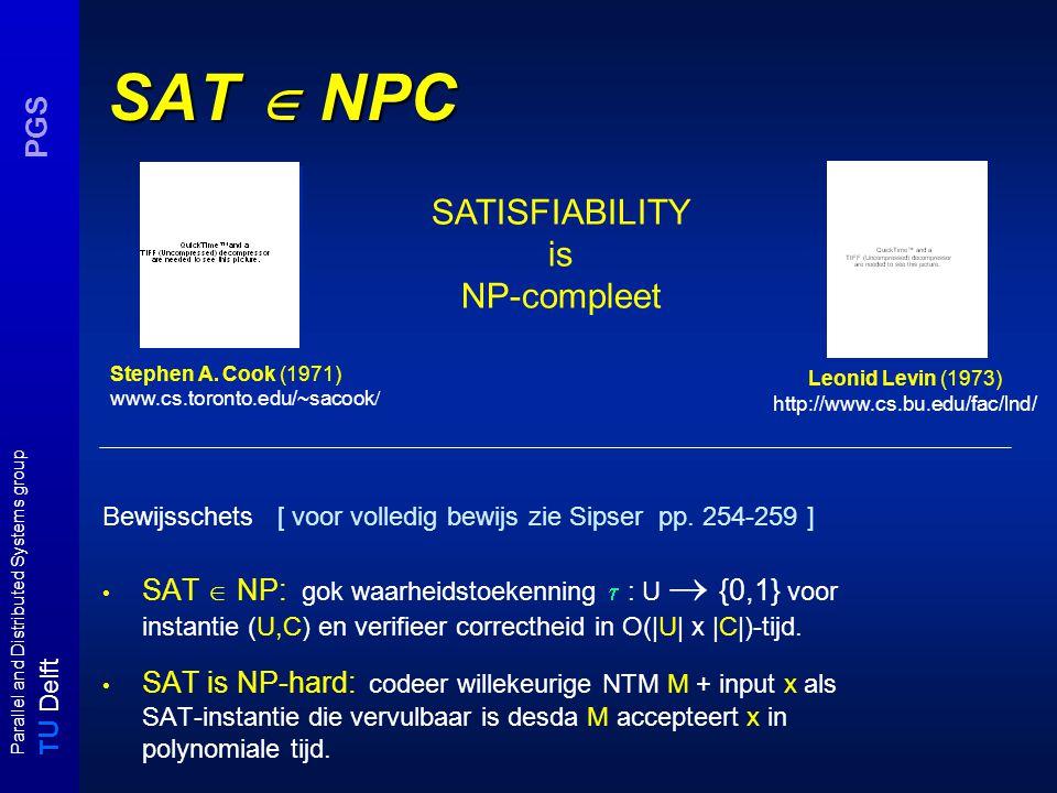 T U Delft Parallel and Distributed Systems group PGS Een Speciaal SAT-problemen 3-SAT: als SAT, alle clauses C j  C hebben exact 3 literals.