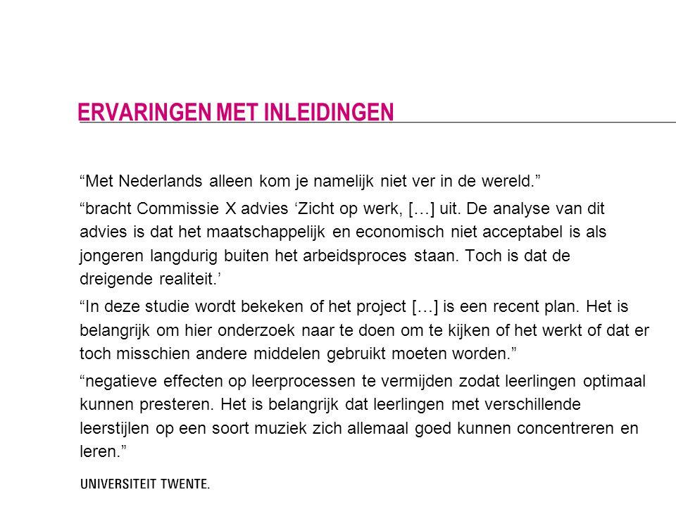 """""""Met Nederlands alleen kom je namelijk niet ver in de wereld."""" """"bracht Commissie X advies 'Zicht op werk, […] uit. De analyse van dit advies is dat he"""