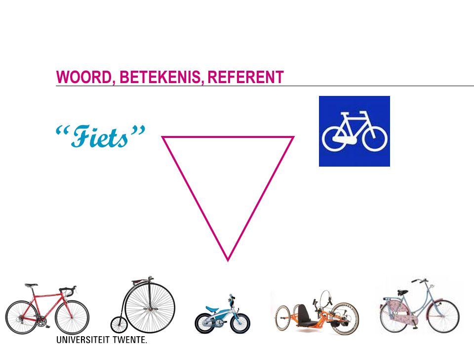DEFINIENDUM, DEFINIENS, REFERENT  Woord: definiendum ('wat gedefinieerd moet worden') Fiets  Betekenis: definiens (de uitleg; 'wat definieert') Tweewielig voertuig dat wordt voortbewogen door op pedalen te trappen  Een object in de werkelijkheid: Referent (tastbaar) waarnaar wordt verwezen met woorden, staat buiten de taal.
