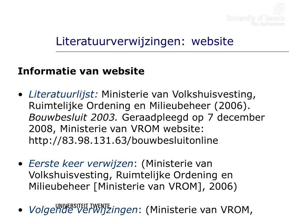 Literatuurverwijzingen: website Informatie van website Literatuurlijst: Ministerie van Volkshuisvesting, Ruimtelijke Ordening en Milieubeheer (2006).