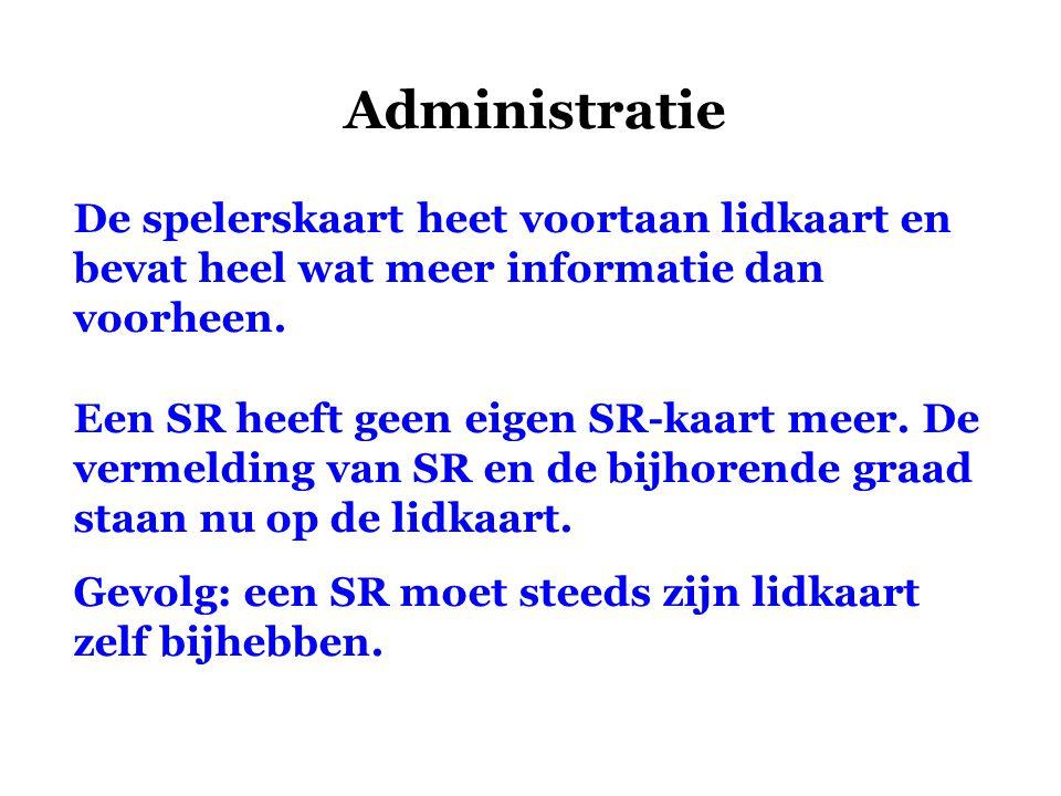 Administratie De spelerskaart heet voortaan lidkaart en bevat heel wat meer informatie dan voorheen. Een SR heeft geen eigen SR-kaart meer. De vermeld